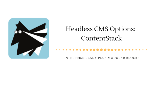 Headless CMS Options: ContentStack