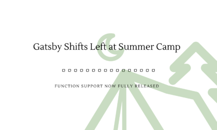 """Gatsby rolls out functions, """"shifts left"""""""
