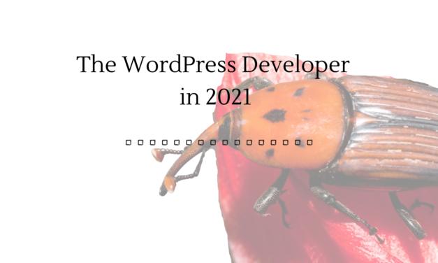 The WordPress Developer in 2021